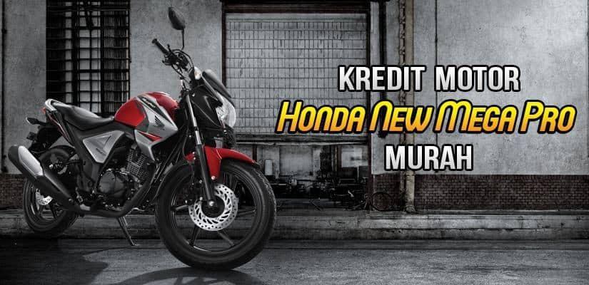 Kredit Motor Honda New Mega Pro DP Murah