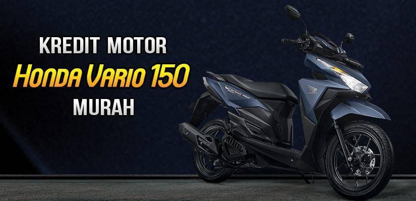 Kredit Motor Honda Vario 150 DP Murah
